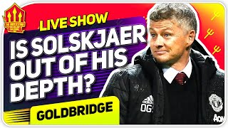 GOLDBRIDGE RANT! Solskjaer Bottled It Again! Man Utd News