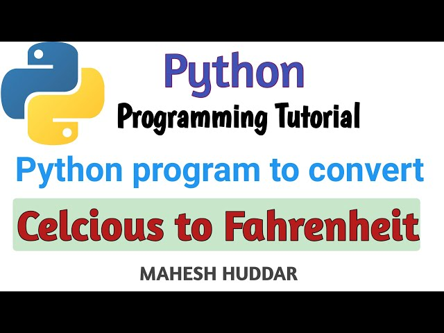 Python Program to convert temperature from celcious to Fahrenheit- by Mahesh Huddar