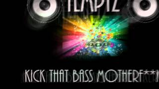Temptz - Kick That Bass Motherf**ker (Original Mix)