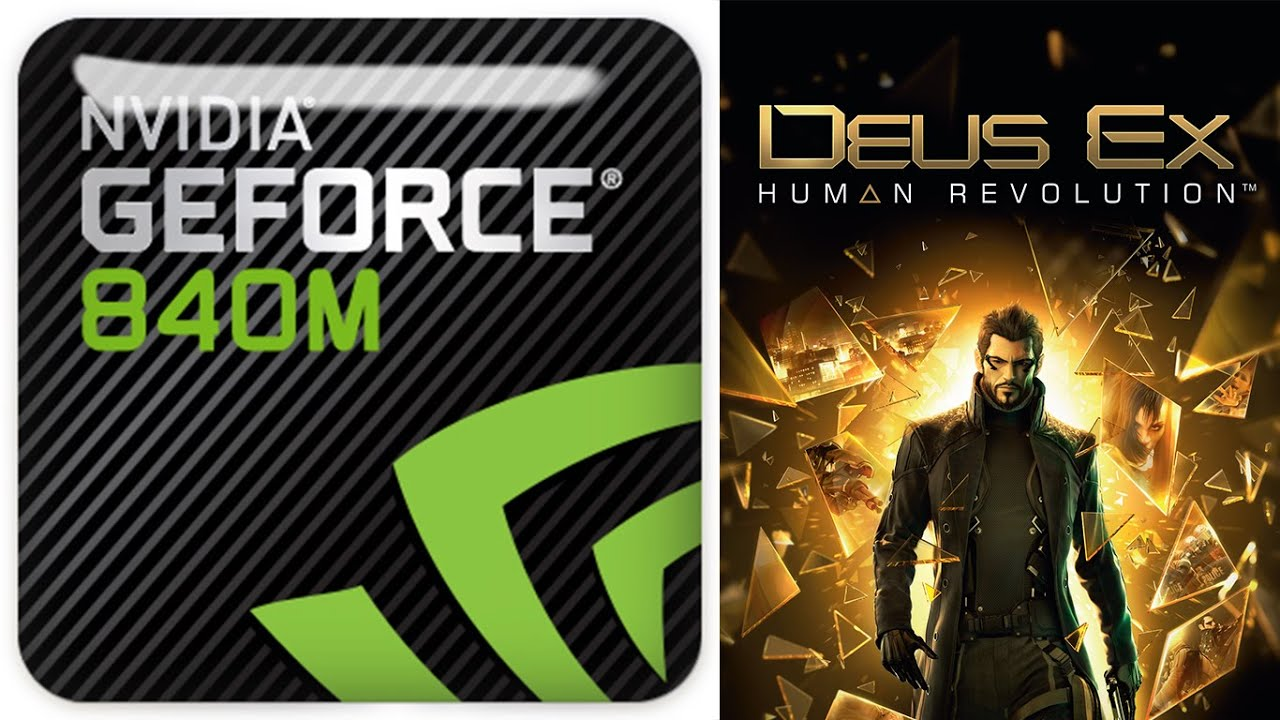 deus ex human revolution geforce 840m gameplay