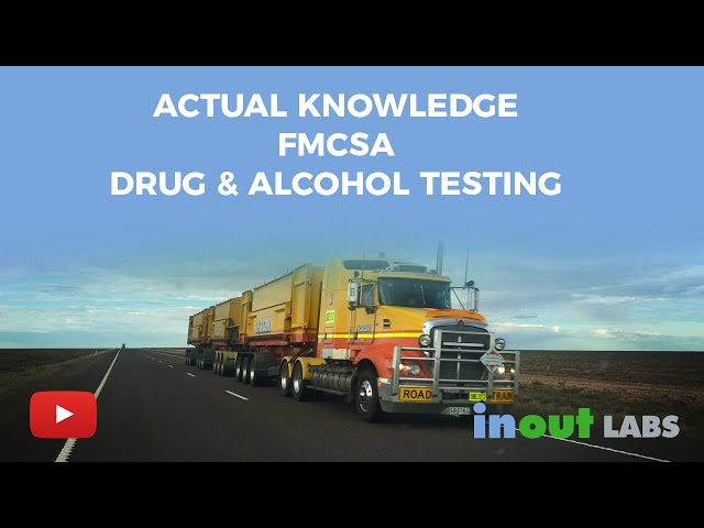 Actual Knowledge   FMCSA   Drug & Alcohol Testing