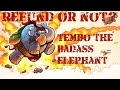 Refund or Not? - TEMBO THE BADASS ELEPHANT (PC) Review