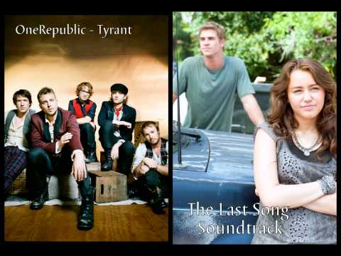 OneRepublic - Tyrant (The Last Song Soundtrack)