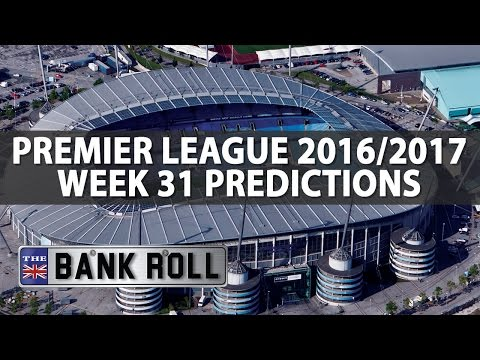 Premier League Week 31 Predictions & Tips | The Bankroll