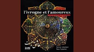Ivre du vin des mages (feat. Kamran Jahanbani, Sara Naeini & Gelareh Sheibani)