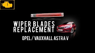 Wiper Blades Replacement Opel Vauxhall Astra V - Wymiana wycieraczek Opel Astra V Wipers blades