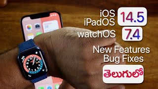 iOS 14.5 New Features and Bug Fixes in Telugu | iPad OS 14.5 & watchOS 7.4 Features