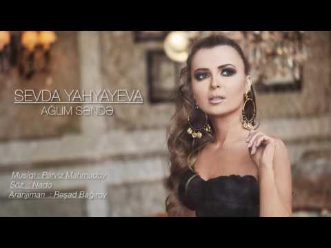 Sevda Yahyayeva - Aglim Sende