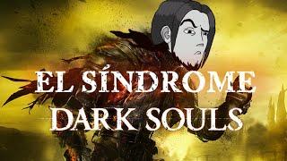 El síndrome de Dark Souls