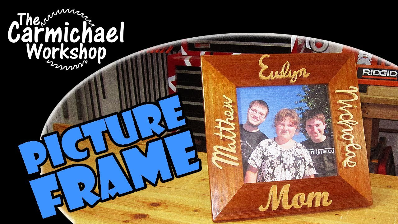 Picture Frame with Wooden Signatures - A Mother's Day Woodworking Project - YouTube