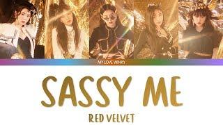 "Red velvet (레드벨벳) - ""sassy me"" color coded lyrics (eng/rom/han)"