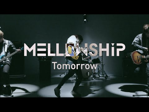 """MELLOWSHiP """"Tomorrow"""" OFFICIAL MV"""
