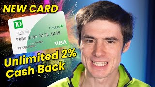 TD Bank's NEW 2% Cash Back Card - The DOUBLE UP CARD