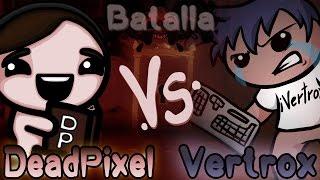 Épicas Batallas de Binding of Isaac . DeadPixel vs Vertrox AFTERBIRTH +