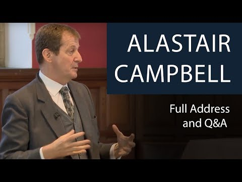 Alastair Campbell | Full Talk and Q&A | Oxford Union