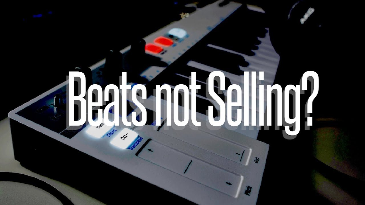 THE REAL REASON WHY YOUR BEATS ARE NOT SELLING