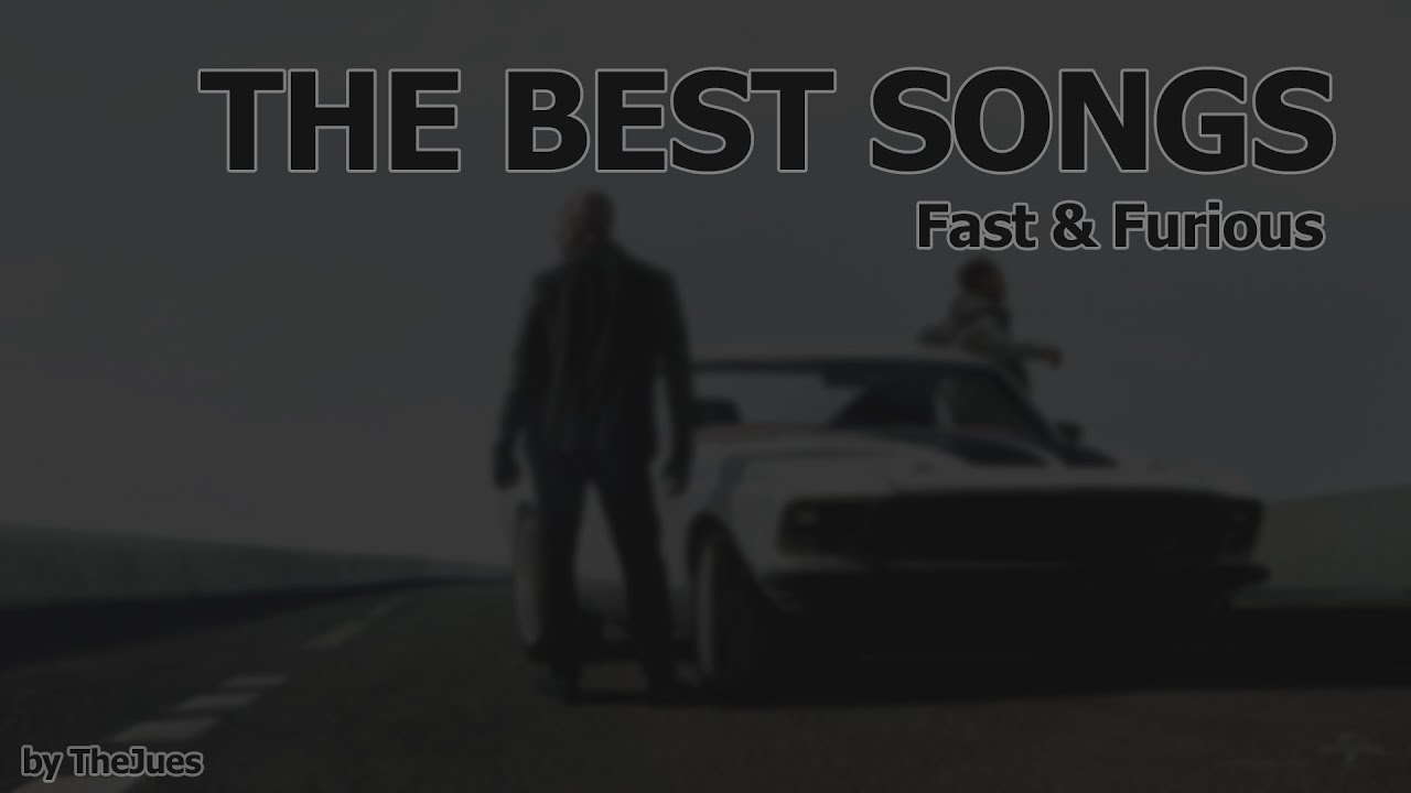 THE BEST FAST FURIOUS SONGS YouTube - Fast car 2016 song