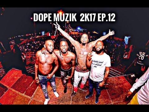 Dope Muzik - 2K17 (EP.12)