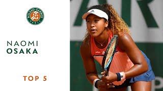 Naomi Osaka - TOP 5 | Roland Garros 2018