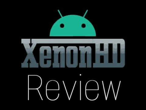 XenonHD Review | Nougat 7.1.2