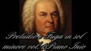 J.S.BACH PRELUDIO E FUGA IN SOL MINORE VOL.1 PIANO INIO PLACIDO