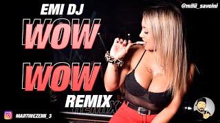 WOW WOW - EMI DJ - (CACHENGUE REMIX 2021)
