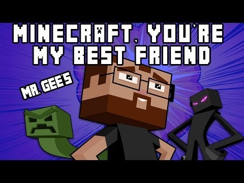 MineCraft You're My Very Best Friend - a song by Mr. Gee