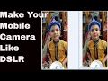 How to Click Picture Like DSLR Camera Hindi Urdu