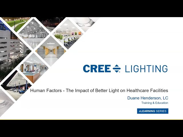 Human Factors – The Impact of Better Light on Healthcare Facilities