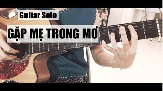 Gặp Mẹ Trong Mơ | Guitar Solo Fingerstyle