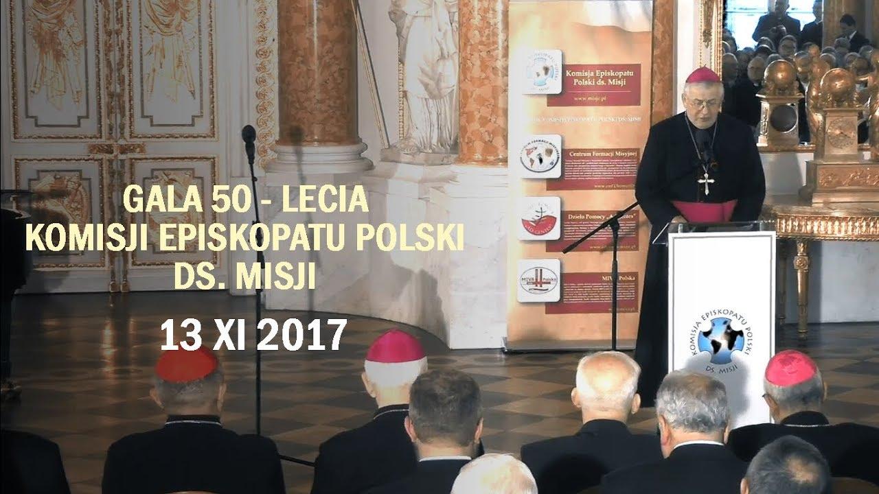 Gala 50-lecia Komisji Episkopatu Polski ds. Misji (13 XI 2017 r.)