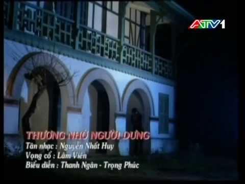 NSƯT. Thanh Ngân & NSƯT. Trọng Phúc -  Thương nhớ người dưng (Nguyễn Nhất Huy - Lâm Viên)
