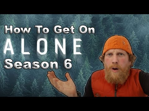 How to get on History Channel's Alone Season 6 - YouTube