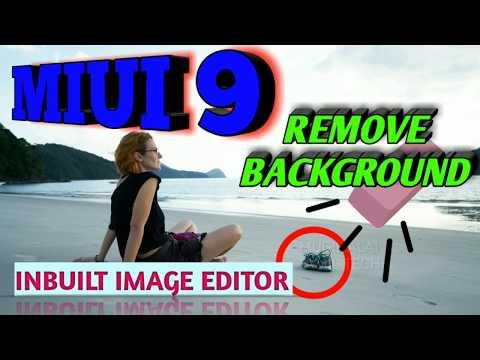 MIUI 9 - TIPS AND TRICKS / REDMI PHOTO EDITOR & BACKGROUND ERASER