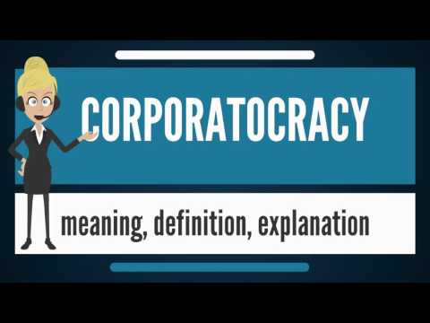 What is CORPORATOCRACY? What does CORPORATOCRACY mean? CORPORATOCRACY meaning & explanation