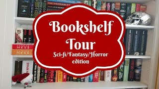 Bookshelf Tour | Sci-Fi, Fantasy, and Horror Edition