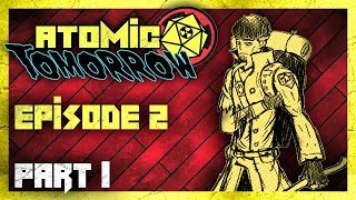 Atomic Tomorrow ☢️Episode 2 Part 1 - An Elephant and a Road