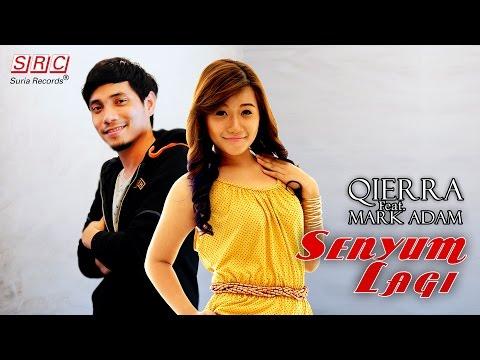 Qierra feat. Mark Adam - Senyum Lagi ( Lirik)