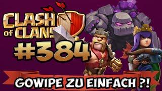 CLASH OF CLANS #384 ★ GOWIPE ZU EINFACH ?! ★ Let's Play COC ★ German Deutsch HD Android IOS