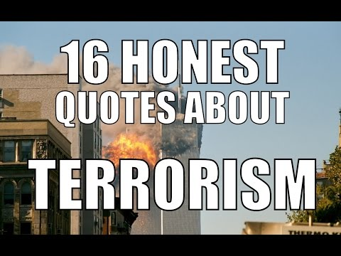 16 Honest Quotes About Terrorism: You Have To Hear It