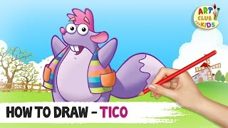 How to draw Tico | Dora the Explorer | Art Club for Kids