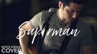 Superman - Five For Fighting (Boyce Avenue cover) on iTunes? & Spotify
