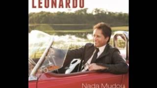 """Cantor Leonardo-Nada Mudou-""""Música Nova"""""""