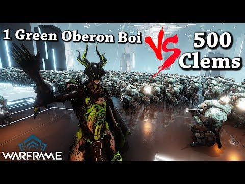 Warframe | 1 Green Oberon Boi VS 500 Clems
