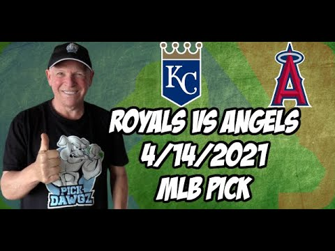 Kansas City Royals vs Los Angeles Angels 4/14/21 MLB Pick and Prediction MLB Tips Betting Pick