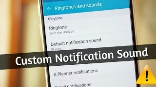 How to Set Custom Notification Sound in Any Samsung Galaxy | Custom Notification Sounds
