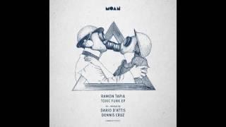 Ramon Tapia Toxic Funk Dario D'attis Remix Moan