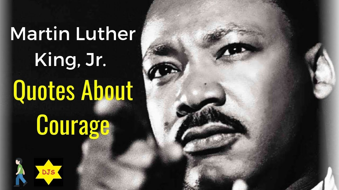 Courage Martin Luther King Quotes - Daily Quotes