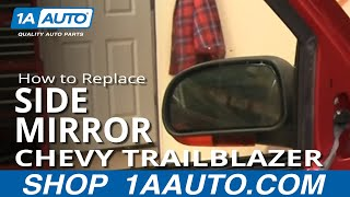 How Install Repair Replace Broken Side Rear View Mirror Chevy Trailblazer 02-09 1AAuto.com