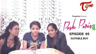 Posh Poris | Episode 5 | Suitable Boy | Telugu Web Series | by Aparna Malladi | #WebSeries